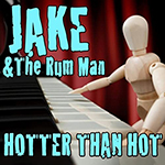 JAKE & The Rum Man - Hotter Than Hot